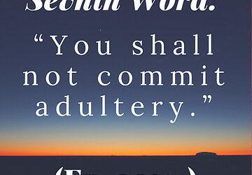 Faire les bons choix – 10 Paroles – Parole n°7 : Choisissez la fidélité !